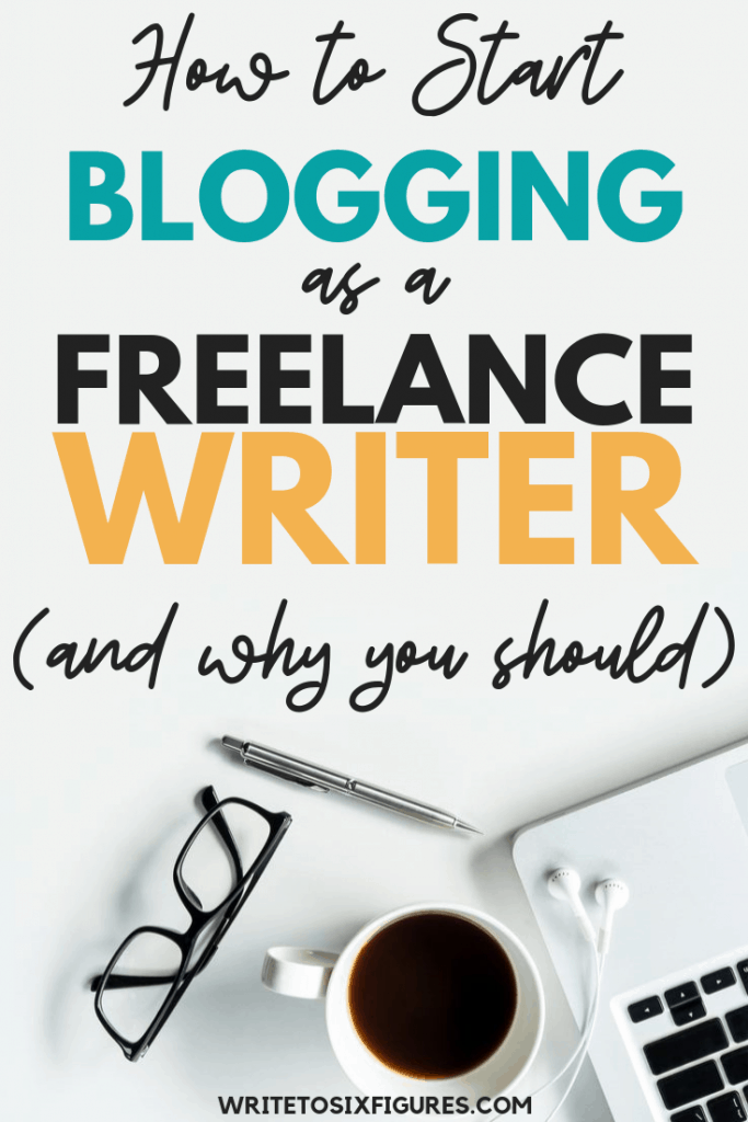 how to start blogging as a freelance writer